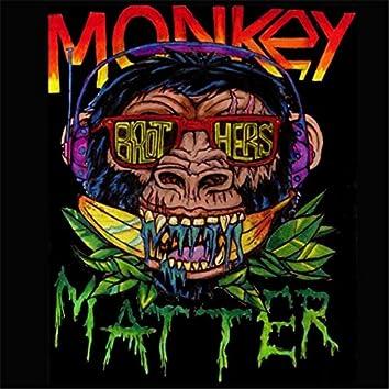 Monkey Matter