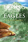 Flying with the Eagles: A Way of Escape (English Edition)