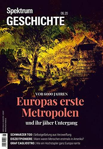 Spektrum Geschichte - Europas erste Metropolen und ihr jäher Untergang (Spektrum Geschichte: Von der Menschwerdung bis in die Neuzeit)