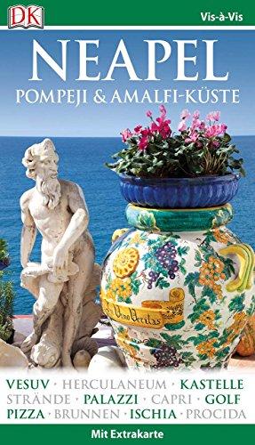 Vis-à-Vis Reiseführer Neapel, Pompeji & Amalfi-Küste: mit Extra-Karte und Mini-Kochbuch zum Herausnehmen