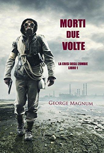 Morti Due Volte (La Crisi Degli Zombie—Libro 1)