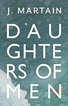 Daughters of Men by [J. Martain]