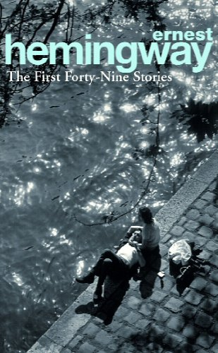 First Forty-Nine Stories [Lingua inglese]: Ernest Hemingway