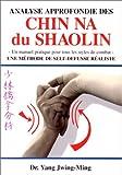 Analyse approfondie des Chin Na du Shaolin. Une méthode de self-défense réaliste