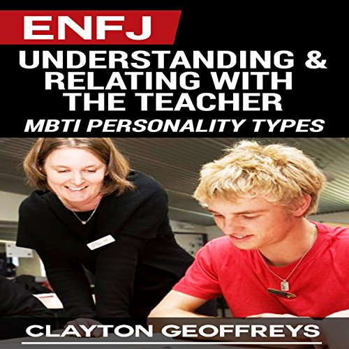 ENFJ: Understanding & Relating with the Teacher  By  cover art