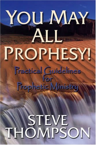 You May All Prophesy! Practical Guidelines for Prophetic Ministry