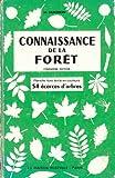 CONNAISSANCE DE LA FORET 70 PHOTOGRAPHIES EN NOIR, 71 FIGURES, 1 PLANCHE HORS-TE