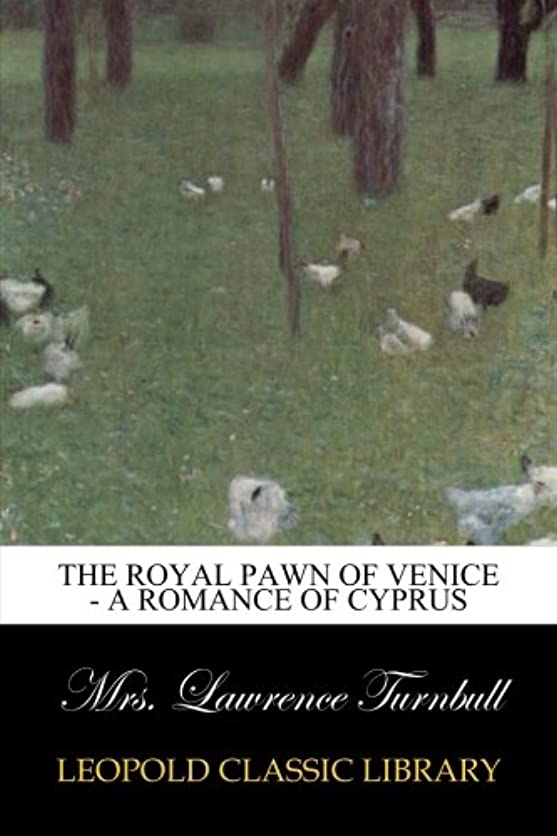方程式農夫型The Royal Pawn of Venice - A Romance of Cyprus