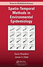 Spatio-Temporal Methods in Environmental Epidemiology (Chapman & Hall/CRC Texts in Statistical Science)