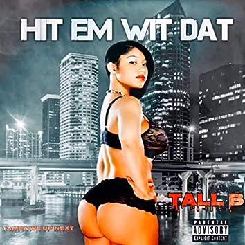 Hit Em Wit Dat