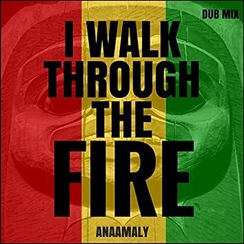 I Walk Through the Fire (Dub Mix)