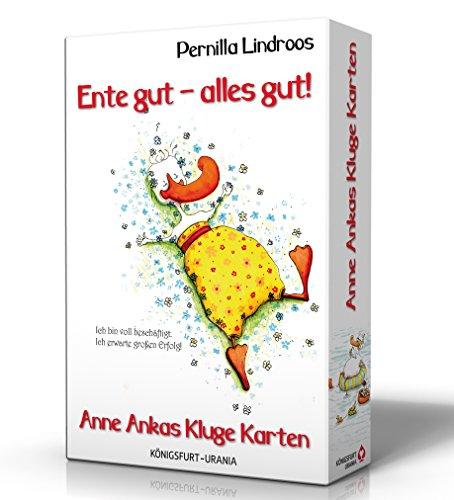 Ente gut - alles gut!: Anne Ankas Kluge Karten - Set mit Buch und Karten (Kartenspiel, Orakel für die ganze Familie)