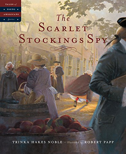 The Scarlet Stockings Spy (Tales of Young Americans) by [Trinka Hakes Noble, Robert Papp]