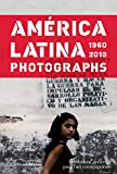 América latina 1960-2013 : Photographies