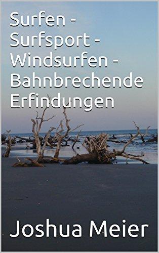 Surfen - Surfsport - Windsurfen - Bahnbrechende Erfindungen