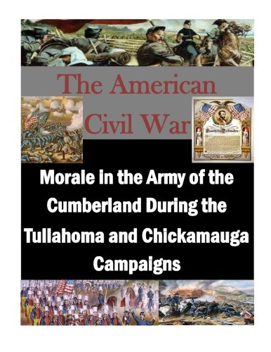 Price comparison product image Morale in the Army of the Cumberland During the Tullahoma and Chickamauga Campaigns (The American Civil War)