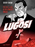 Image of Lugosi: The Rise and Fall of Hollywood's Dracula