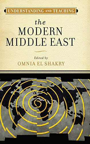 Compare Textbook Prices for Understanding and Teaching the Modern Middle East The Harvey Goldberg Series for Understanding and Teaching History 1st Edition ISBN 9780299327606 by El Shakry, Omnia