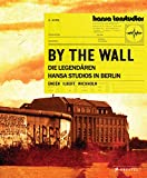By the Wall: Die legendären Hansa Studios in Berlin