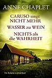 Caruso singt nicht mehr / Wasser zu Wein / Nichts als die Wahrheit von Anne Chaplet