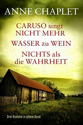 Buchseite und Rezensionen zu 'Caruso singt nicht mehr / Wasser zu Wein / Nichts als die Wahrheit - Drei Romane in einem Band' von Anne Chaplet