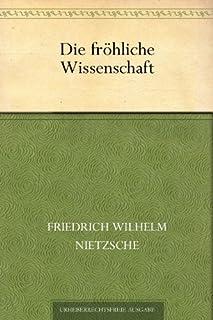 Die fröhliche Wissenschaft (German Edition)