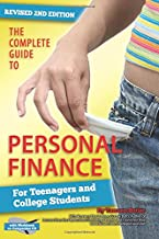 The Complete Guide to Personal Finance For Teenagers and College Students Revised 2nd Edition with Workbook on Companion CD