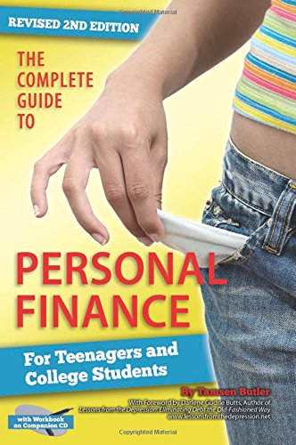 Compare Textbook Prices for The Complete Guide to Personal Finance For Teenagers and College Students Revised  with Workbook on Companion CD 2 Pap/Cdr Edition ISBN 9781620230701 by Tamsen Butler