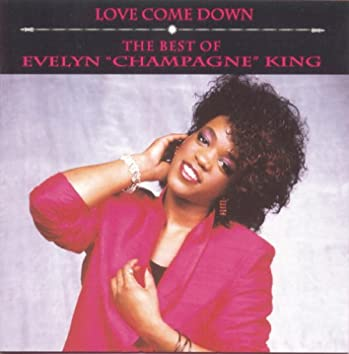"""Love Come Down: The Best of Evelyn """"Champagne"""" King"""