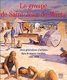 Le groupe de Saint-Jean-de-Monts - Deux générations d'artistes dans le marais vendéen 1892-1950