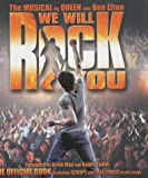 We Will Rock You: The Musical by 'Queen' and Ben Elton - The Official Book Including Script and Full Lyrics to All Songs