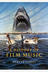 A History of Film Music Kindle Edition