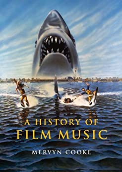 A History of Film Music by [Mervyn Cooke]