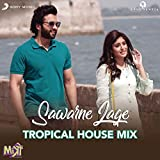 Sawarne Lage (Tropical House Mix (From 'Mitron'))