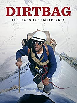 Dirtbag  The Legend of Fred Beckey