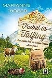 Trubel in Talfing - Marianne Hofer