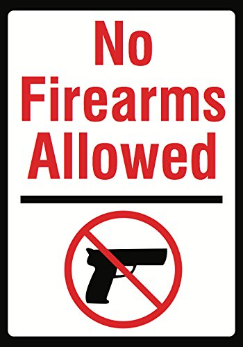 No Firearms Allowed Sign - No Guns - Large 12 x 18 Firearm Safety Signs - Aluminum Metal Single