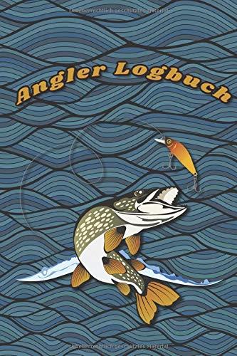 Angler Logbuch: Ein Notizbuch / Logbuch für alle Angler die genaue Notizen über ihr Fischfänge notieren möchten. Damit kannst du alle wichtigen ... Fang notieren und auch mit Fotos vermerken..