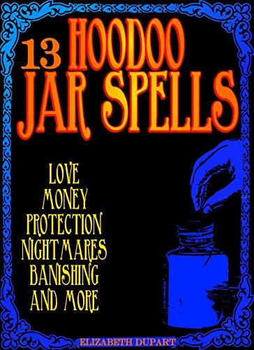 13 Hoodoo Jar Spells Love Money Protection Nightmares Banishing And More Kindle Edition By Dupart Elizabeth Religion Spirituality Kindle Ebooks Amazon Com