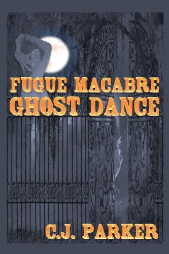 Fugue Macabre: Ghost Dance (Fugue Macabre Trilogy Book 1) (English Edition)