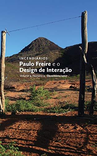 Incendiários: Paulo Freire e o Design de Interação