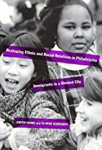Reshaping Ethnic and Racial Relations in Philadelphia: Immigrants in a Divided City