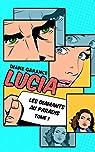 Lucia, tome 1 : Les diamants au paradis par Garance