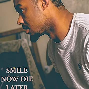 Smile Now Die Later