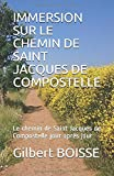 IMMERSION SUR LE CHEMIN DE SAINT JACQUES DE COMPOSTELLE: Le chemin de Saint Jacques de...