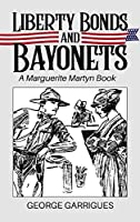 Liberty Bonds and Bayonets: A Marguerite Martyn Book