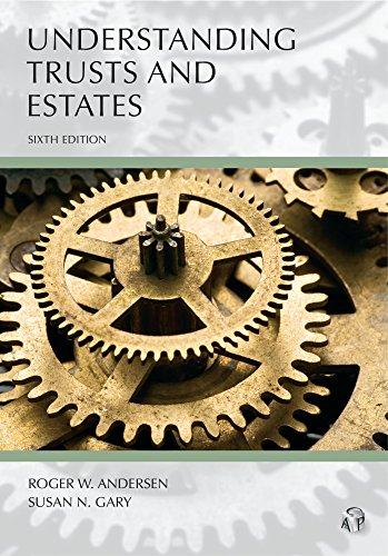 Compare Textbook Prices for Understanding Trusts and Estates Carolina Academic Press Understanding 6 Edition ISBN 9781531003715 by Andersen, Roger W.,Gary, Susan N.