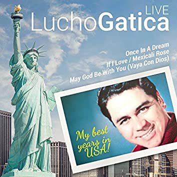 Lucho Gatica: My Best Years in USA (Live)