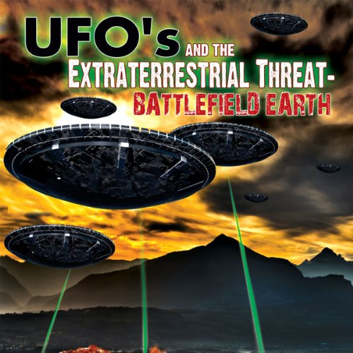 UFOs and the Extraterrestrial Threat cover art
