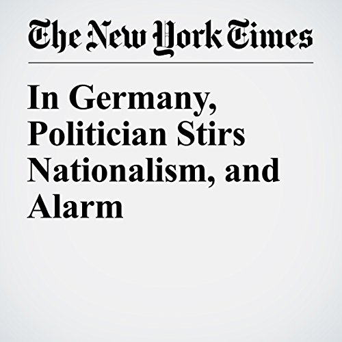 In Germany, Politician Stirs Nationalism, and Alarm copertina